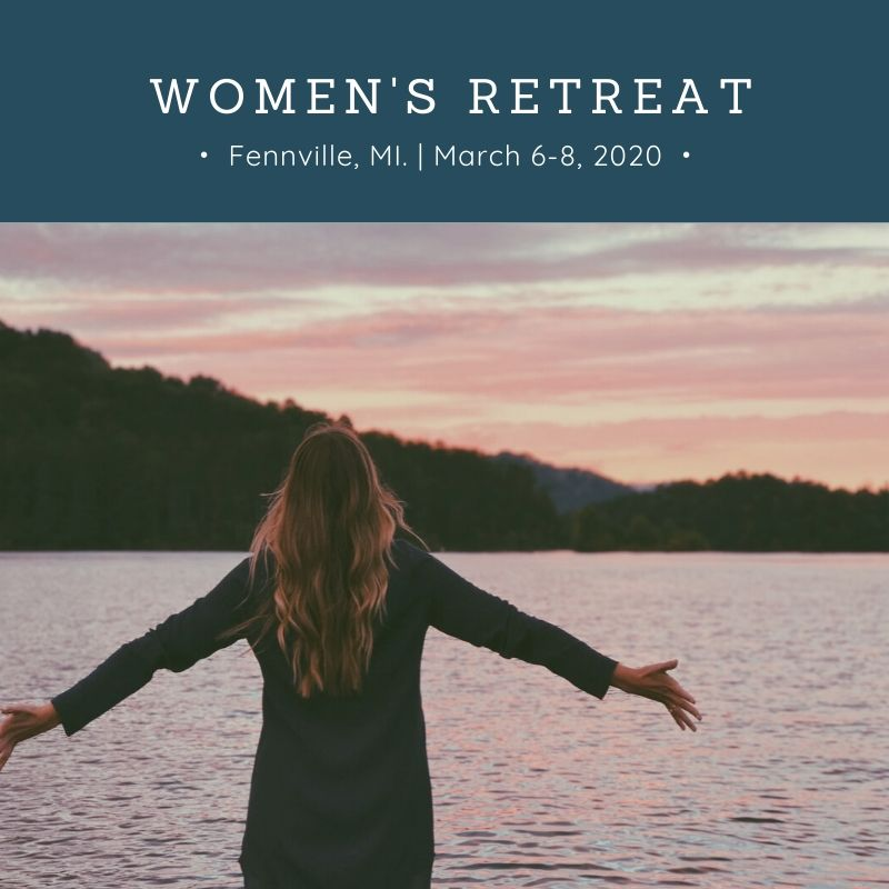 Women's Retreat March 6-8, 2020